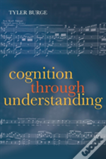 Cognition Through Understanding