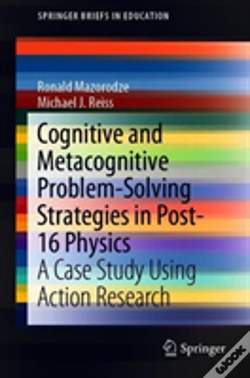 Wook.pt - Cognitive And Metacognitive Problem-Solving Strategies In Post-16 Physics