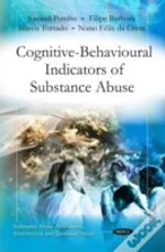 Cognitive-Behavioural Indicators Of Substance Abuse