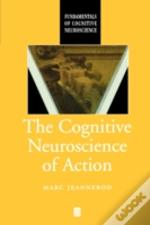 Cognitive Neuroscience Of Action