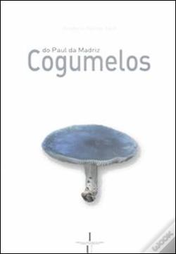 Wook.pt - Cogumelos do Paul da Madriz
