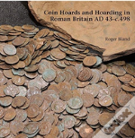 Coin Hoards And Hoarding In Roman Britain Ad 43 - C498