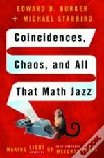 Coincidences, Chaos And All That Math Jazz