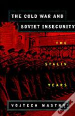 Cold War And Soviet Insecurity