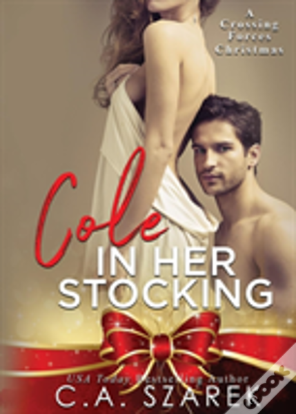 Cole In Her Stocking: A Crossing Forces Christmas