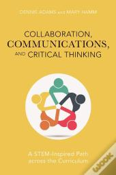 Collaboration, Communications, And Critical Thinking