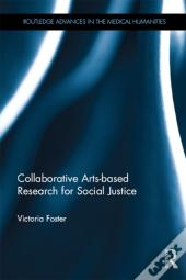 Collaborative Arts-Based Research For Social Justice
