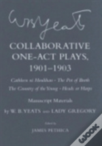 Collaborative One-Act Plays, 1901-1903: 'Cathleen Ni Houlihan', 'The Pot Of Broth', 'The Country Of The Young', 'Heads Or Harps'
