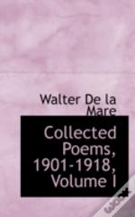 Collected Poems, 1901-1918, Volume I