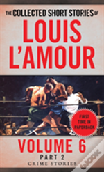 Collected Short Stories Of Louis L'Amour, Volume 6, Part 2