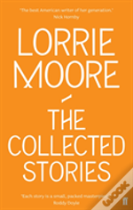 Collected Stories Of Lorrie Moore