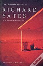 Collected Stories Of Richard Yates
