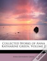 Collected Works Of Anna Katharine Green, Volume 2