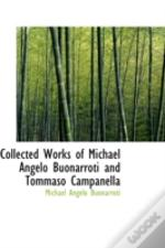 Collected Works Of Michael Angelo Buonarroti And Tommaso Campanella