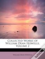 Collected Works Of William Dean Howells, Volume 2