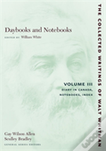 Collected Writings Of Walt Whitmandiary In Canada, Notebooks, Index