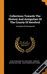 Collections Towards The History And Antiquities Of The County Of Hereford