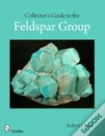 Collectors Guide To The Feldspar Group