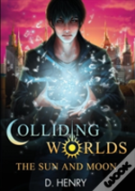 Colliding Worlds: The Sun And Moon