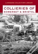 Collieries Of Somerset And Bristol