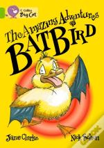 Collins Big Cat - The Amazing Adventures Of Batbird