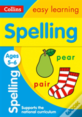 Collins Easy Learning Age 5-7 - Spelling Ages 5-6