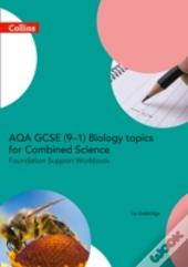 Collins Gcse Science - Aqa Gcse Combined Science: Foundation Support Workbook For Biology Topics