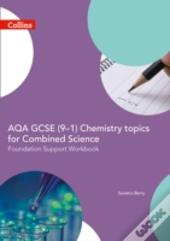 Collins Gcse Science - Aqa Gcse Combined Science: Foundation Support Workbook For Chemistry Topics