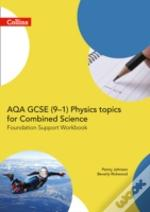 Collins Gcse Science - Aqa Gcse Combined Science: Foundation Support Workbook For Physics Topics