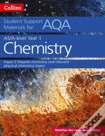 Collins Student Support Materials For Aqa - A Level/As Chemistry Support Materials Year 1, Organic Chemistry And Relevant Physical Chemistry Topics