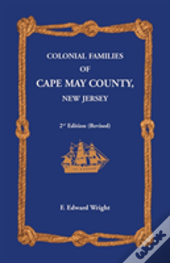 Colonial Families Of Cape May County, New Jersey 2nd Edition (Revised)