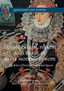 Wook.pt - Colonization, Piracy, And Trade In Early Modern Europe