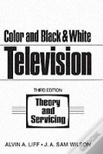 Color And Black And White Television Theory And Servicing