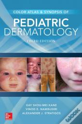 Color Atlas And Synopsis Of Pediatric Dermatology: Third Edition