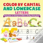 Color By Capital And Lowercase Letters - Writing Books For Kindergarten | Children'S Reading & Writing Books