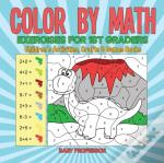 Color By Math Exercises For 1st Graders | Children'S Activities, Crafts & Games Books