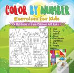Color By Number Exercises For Kids - Math Books 1st Grade | Children'S Math Books