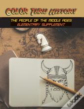 Color Thru History - The People Of The Middle Ages Elementary Supplement