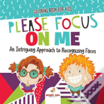 Coloring Book For Kids. Please Focus On Me. An Intriguing Approach To Recognizing Faces. Coloring Activities For Boys And Girls To Boost Focus And Confidence