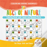 Coloring Books Animals. The Abcs Of Nature Coloring Book With Labels And Random Facts. For Boys, Girls And Teens