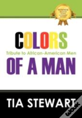 Colors Of A Man:  Tribute To African-Ame