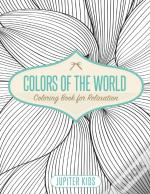Colors Of The World - Coloring Book For Relaxation