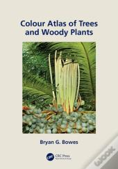 Colour Atlas Of Woody Plants And Trees