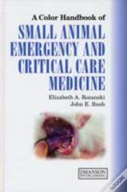 Wook.pt - Colour Handbook Of Small Animal Emergency And Critical Care Medicine