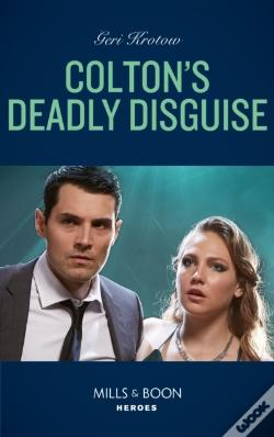 Wook.pt - Colton'S Deadly Disguise (Mills & Boon Heroes) (The Coltons Of Mustang Valley, Book 7)