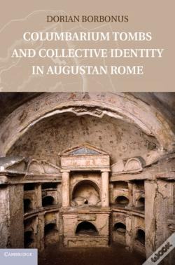 Wook.pt - Columbarium Tombs And Collective Identity In Augustan Rome