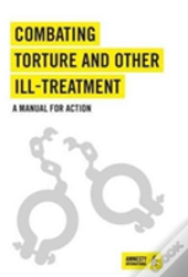 Combating Torture And Other Ill-Treatmet