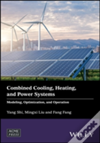 Combined Cooling, Heating, And Power Systems: Modeling, Optimization, And Control