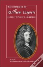 Comedies Of William Congrevewith The Old Batchelour, And Love For Love, And The Double Dealer, And The Way Of The World