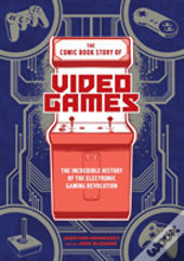 Comic Book Story Of Video Games The